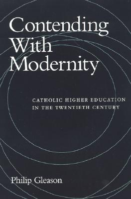 Contending With Modernity By Gleason, Philip
