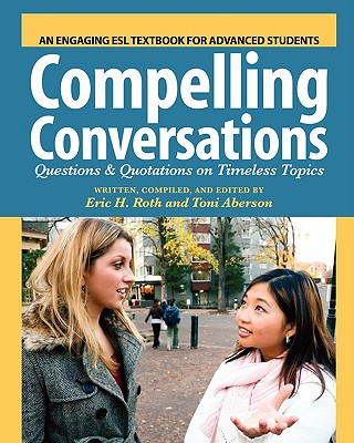 Compelling Conversations By Roth, Eric H./ Aberson, Toni
